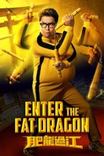 Nonton Enter the Fat Dragon (2020) Sub Indo