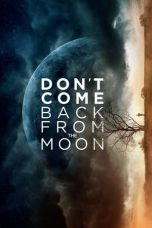 Nonton Don't Come Back from the Moon (2017) Sub Indo