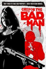 Nonton Film Cry for the Bad Man (2019) Sub Indo