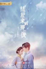 Drama China The Night of the Comet (2019) Sub Indo