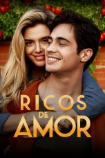 Nonton Rich in Love (2020) aka Ricos de Amor (original title)