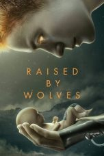 Nonton Serial Barat Raised by Wolves Sub Indo