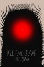 Nonton Film Kill It and Leave This Town (2020) Sub Indo