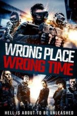 Nonton Wrong Place, Wrong Time (2021) Sub Indo