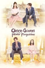 Nonton Drama China Once Given, Never Forgotten (2021) Sub Indo